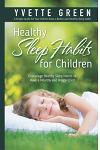 Healthy Sleep Habits for children: Encourage Healthy Sleep Habits to Have a Healthy and Happy Child