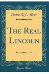 The Real Lincoln (Classic Reprint)