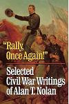 'rally, Once Again!': Selected Civil War Writings
