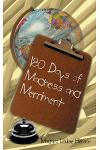 180 Days of Madness and Merriment: Some Memoirs of My Experience as a Teacher in Baltimore City