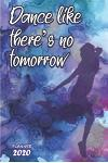 Dance like there's no tomorrow ǀ Weekly Planner Organizer Diary Agenda: Week to View with Calendar, 6x9 in (15.2x22 cm) Perfect gift for friend,