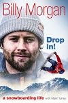 Drop In!: A Snowboarding Life