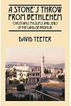 A Stone's Throw From Bethlehem: Christians, Muslims, and Jews in the Land of Promise