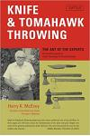 Knife and Tomahawk Throwing : The Art of the Experts