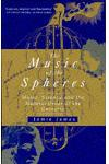 The Music Of The Spheres : Music, Science and the Natural Order of the Universe