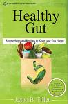 Healthy Gut: Simple Steps and Recipes to Keep Your Gut Happy