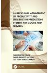 Analysis and Management of Productivity and Efficiency in Production Systems for Goods and Services
