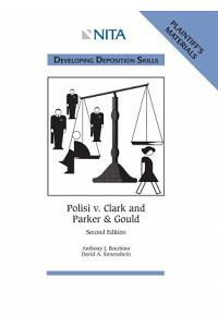 Polisi v. Clark and Parker & Gould: Developing Deposition Skills, Plaintiff's Materials