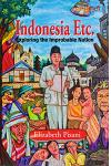 Indonesia Etc : Exploring the Improbable Nation