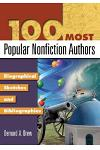 100 Most Popular Nonfiction Authors: Biographical Sketches and Bibliographies