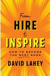 From Hire to Inspire: How to Become the Best Boss