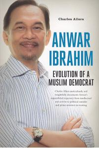 Anwar Ibrahim : Evolution of a Muslim Democrat