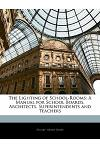 The Lighting of School-Rooms: A Manual for School Boards, Architects, Superintendents and Teachers