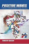 Positive Waves: a history of Indianapolis Racers hockey 1974-1979