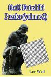 10x10 Futoshiki Puzzles (Volume 3)