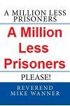A Million Less Prisoners Please