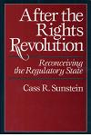 After the Rights Revolution: Reconceiving the Regulatory State