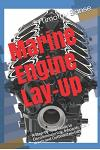 Marine Engine Lay-Up: A Step-By-Step Guide to Decommissioning, Inboards, Stern Drives and Outboard Motors