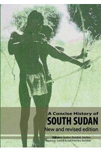 A Concise History of South Sudan: New and Revised Edition