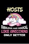 Hosts Are Fabulous And Magical Like Unicorns Only Better: Unicorn Notebook, Productivity Planner, Schedule Book For Appointments, To Do List Notepad f
