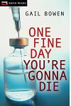 One Fine Day You're Gonna Die: A Charlie D Mystery