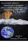 To Everything There is a Season And a Time to Every Purpose Under Heaven!: Book 2 fo 2