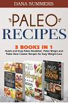 Paleo Recipes: Quick and Easy Paleo Breakfast, Paleo Wraps and Paleo Slow Cooker Recipes for Easy Weight Loss