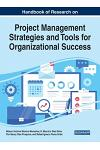 Handbook of Research on Project Management Strategies and Tools for Organizational Success