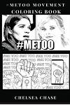 #metoo Movement Coloring Book: Sexual Harrasement Awareness and Justice in Hollywood, PC Inspired Adult Coloring Book