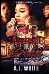 Three Kings Cartel: A Royale Family Affair