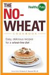 The No-Wheat Cookbook : Easy, Delicious Recipes for a Wheat-Free Diet