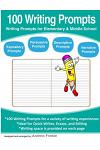 100 Writing Prompts: Writing Prompts for Elementary & Middle School