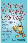 The Cheeky Wee Monkey Joke Book: Go Bananas with the Best Scottish Children's Joke Book Ever