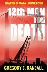12th Man for Death: The Sharon O'Mara Chronicles