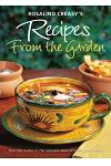Rosalind Creasy's Recipes from the Garden: 200 Exciting Recipes from the Author of the Complete Book of Edible Landscaping