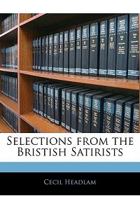 Selections from the Bristish Satirists