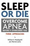 Sleep or Die: Overcome Apnea Before It Overcomes You