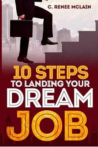 10 Steps to Landing Your Dream Job