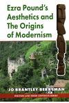 Ezra Pound's Aesthetics and the Origins of Modernism