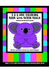 1-2-3 ABC Coloring Book with Kevin Koala: Adventures with Kevin Koala in Australia