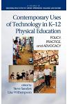 Contemporary Uses of Technology in K-12 Physical Education: Policy, Practice, and Advocacy (Hc)