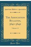 The Association Bulletin, 5641-5642: Volumes 1-3 (Classic Reprint)