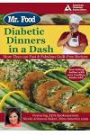 Mr. Food's Diabetic Dinners in a Dash: More Than 150 Fast & Fabulous Guilt-Free Recipes