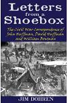 Letters from a Shoebox: The Civil War Correspondence of John Huffman, David Huffman and William Bowman