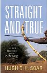 Straight and True: A Select History of the Arrow