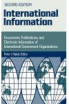 International Information: Documents, Publications, and Electronic Information of International Governmental Organizations Degreeslsecond Edition