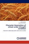 Character Association of Wheat Under Drought Condition
