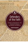 Defenders of the Faith: Studies in Nineteenth- And Twentieth-Century Orthodoxy and Reform