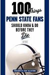 100 Things Penn State Fans Should Know & Do Before They Die