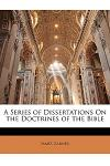 A Series of Dissertations on the Doctrines of the Bible